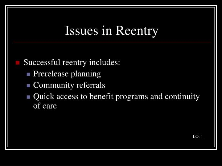Issues in Reentry