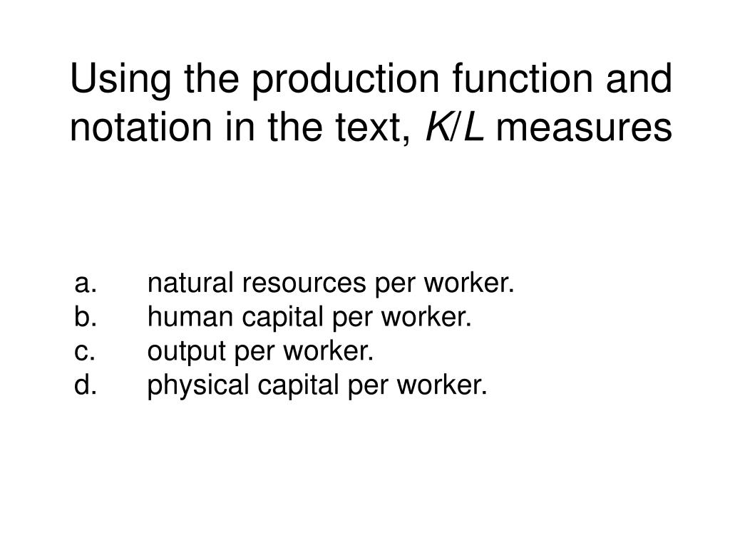 Using the production function and notation in the text,