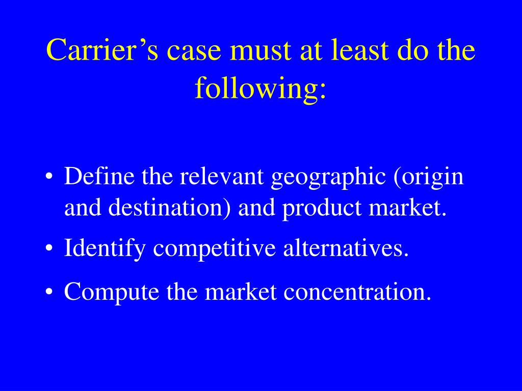 Carrier's case must at least do the following: