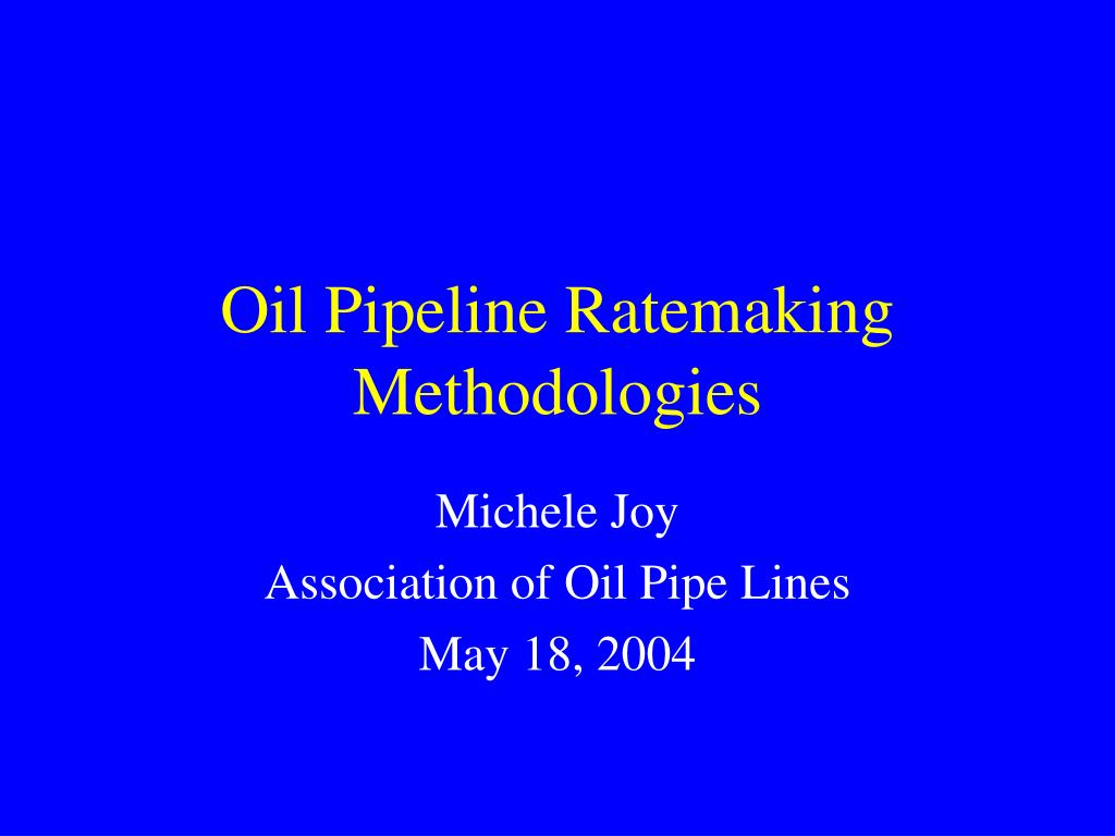 Oil Pipeline Ratemaking Methodologies