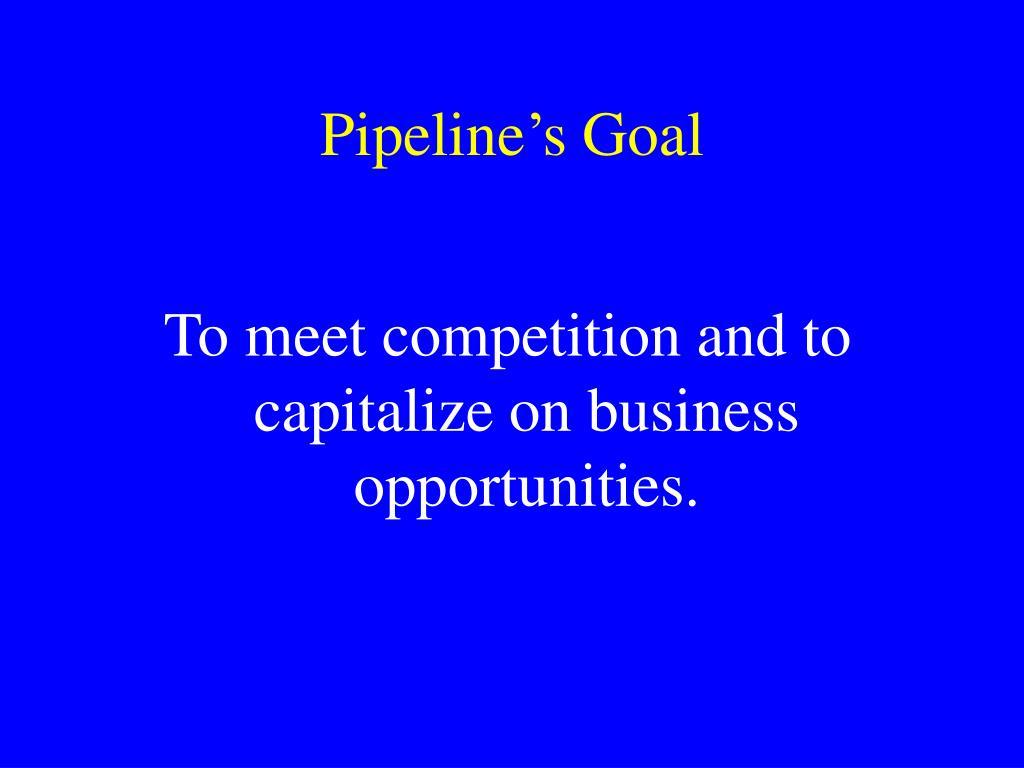 Pipeline's Goal