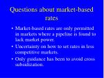 questions about market based rates