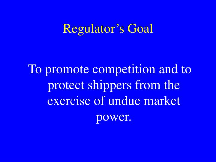 Regulator s goal