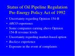 status of oil pipeline regulation pre energy policy act of 1992