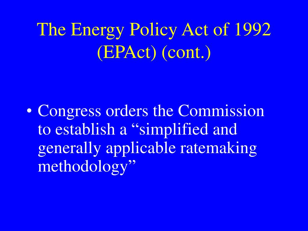 The Energy Policy Act of 1992 (EPAct) (cont.)