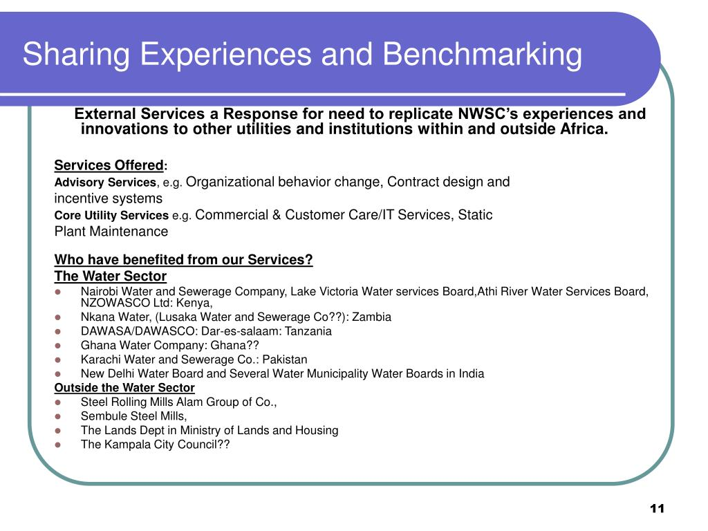 Sharing Experiences and Benchmarking