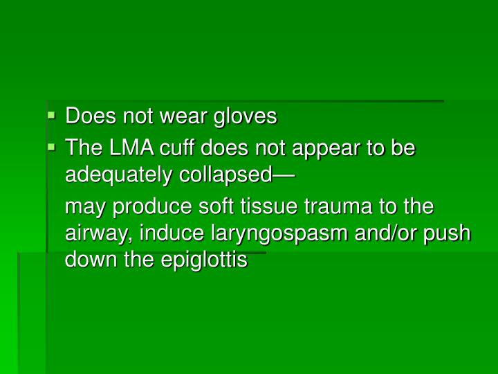 Does not wear gloves