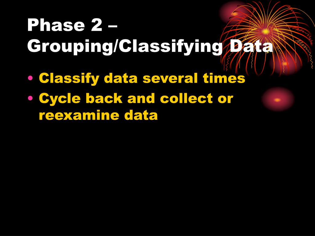 Phase 2 – Grouping/Classifying Data