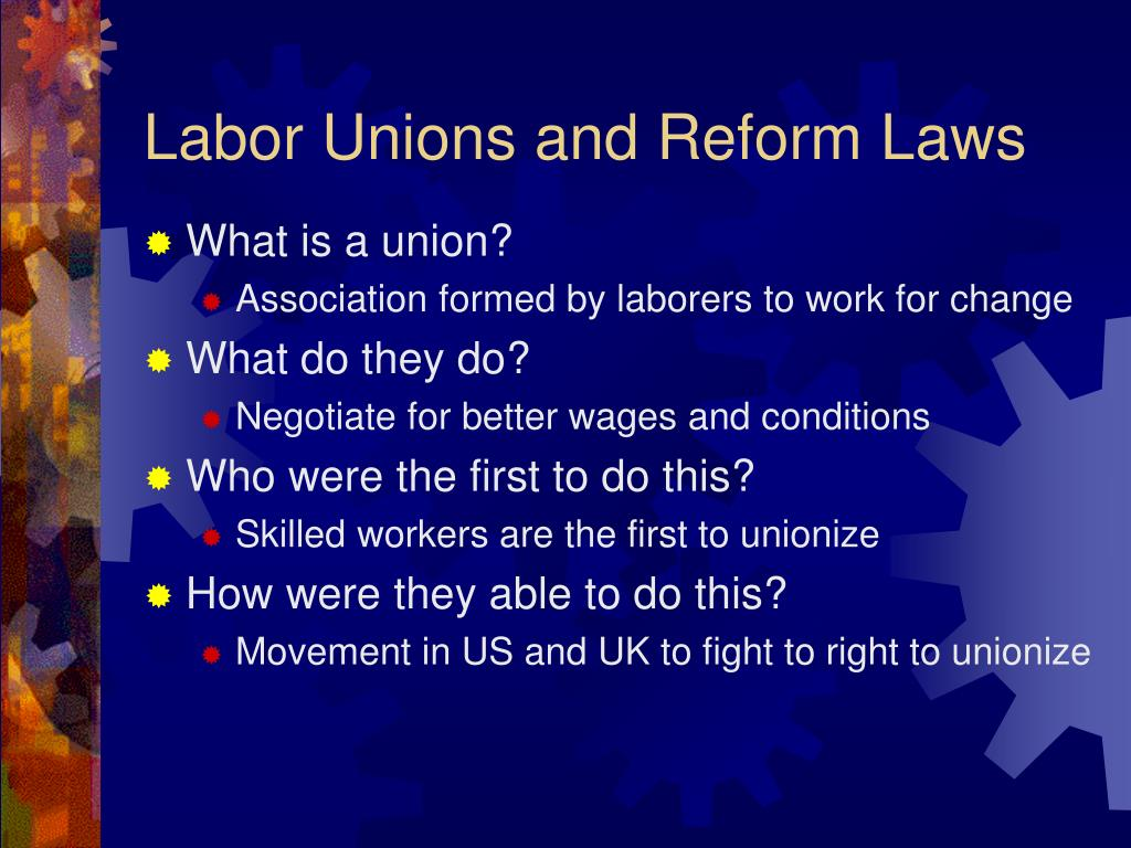 labor laws and unions Unions and philippine labor law unions union- an organization of workers, acting collectively, seeking to promote and protect its mutual interests through collective.