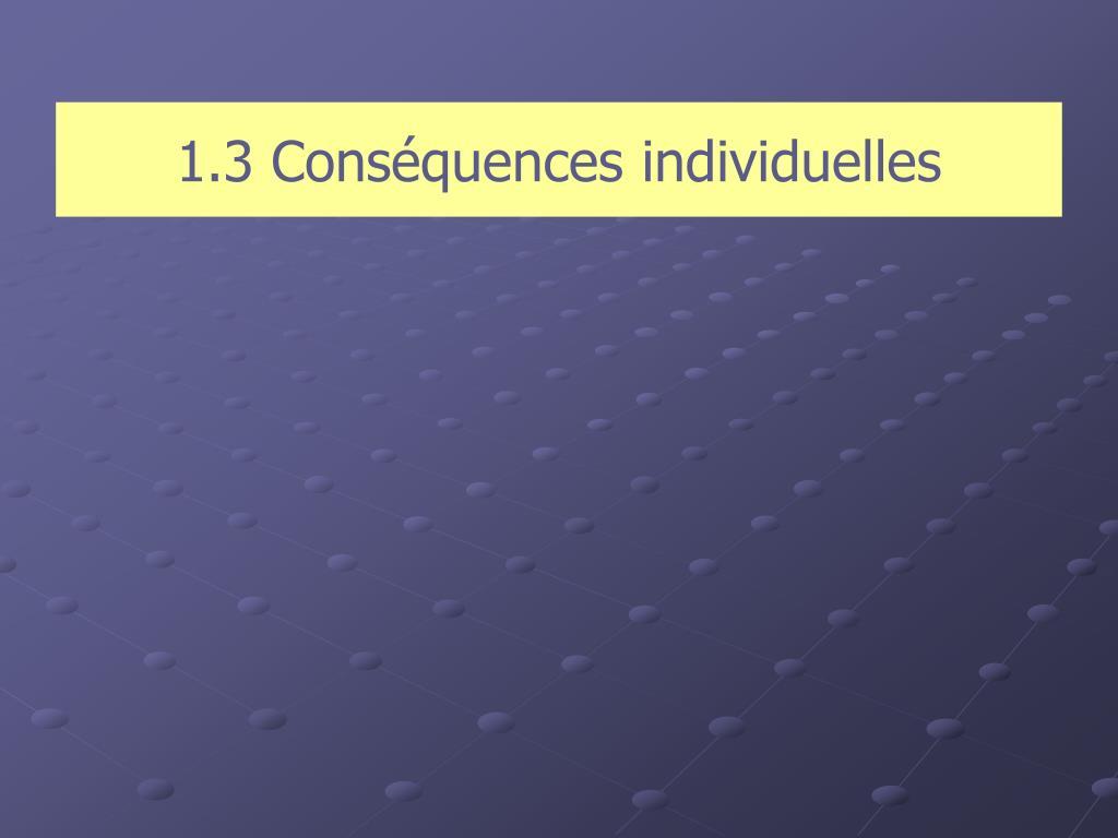 1.3 Conséquences individuelles