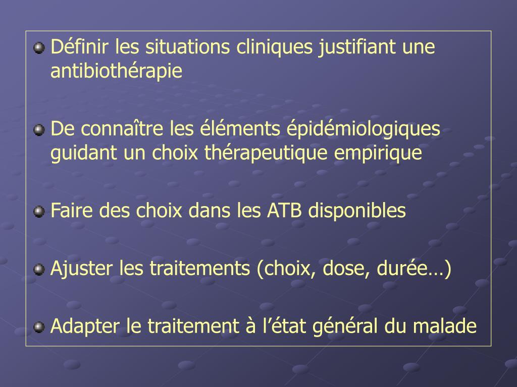 Définir les situations cliniques justifiant une antibiothérapie