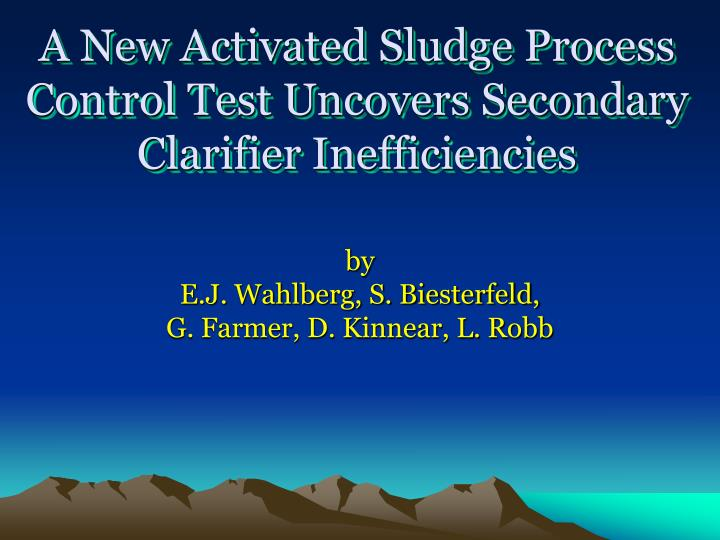 A new activated sludge process control test uncovers secondary clarifier inefficiencies