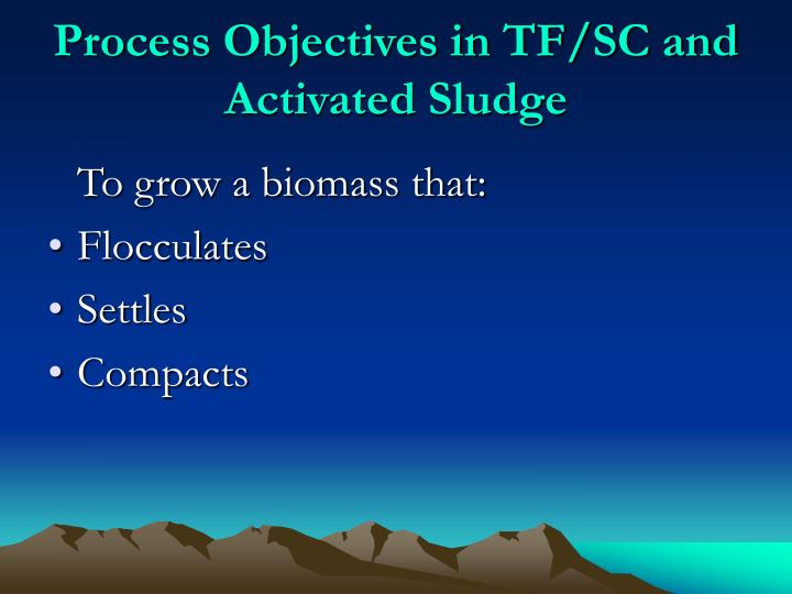 Process Objectives in TF/SC and Activated Sludge