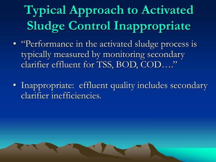 Typical Approach to Activated Sludge Control Inappropriate