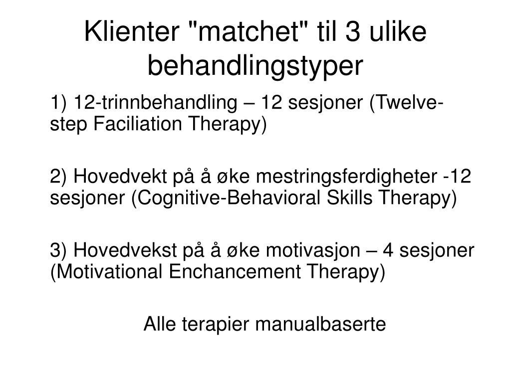"""Klienter """"matchet"""" til 3 ulike behandlingstyper"""