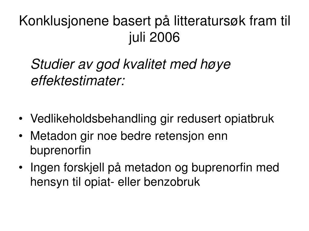 Konklusjonene basert på litteratursøk fram til juli 2006
