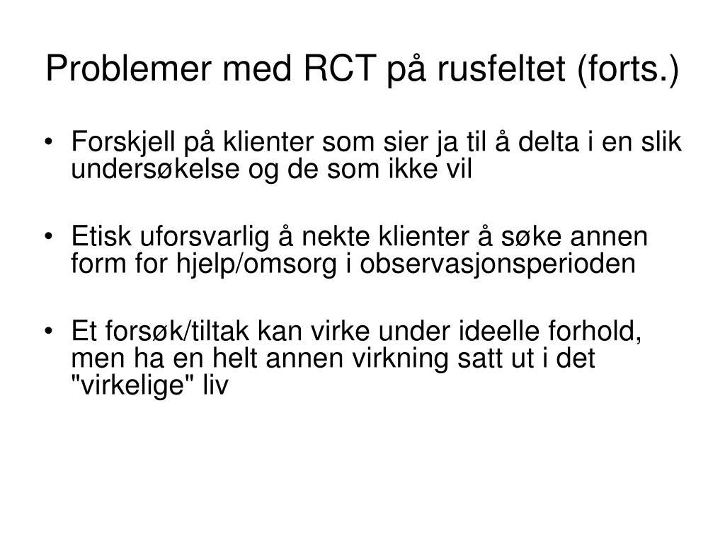 Problemer med RCT på rusfeltet (forts.)