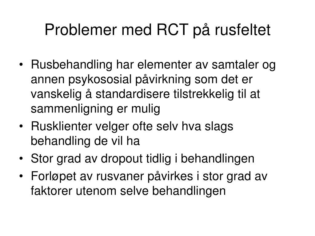 Problemer med RCT på rusfeltet