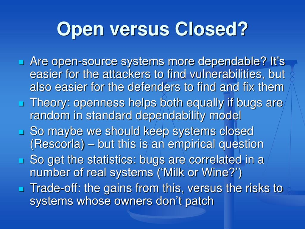 Open versus Closed?