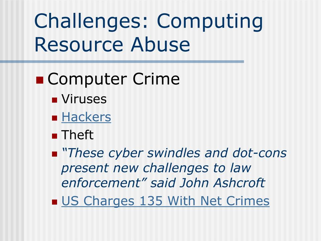 Challenges: Computing Resource Abuse