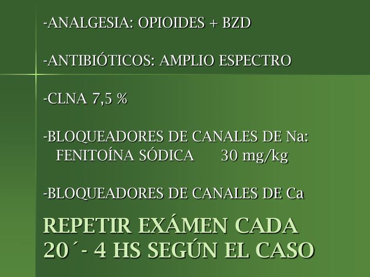 REPETIR EXÁMEN CADA 20´- 4 HS SEGÚN EL CASO