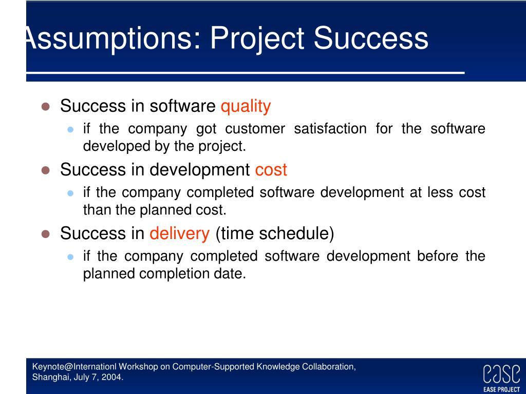 Assumptions: Project Success