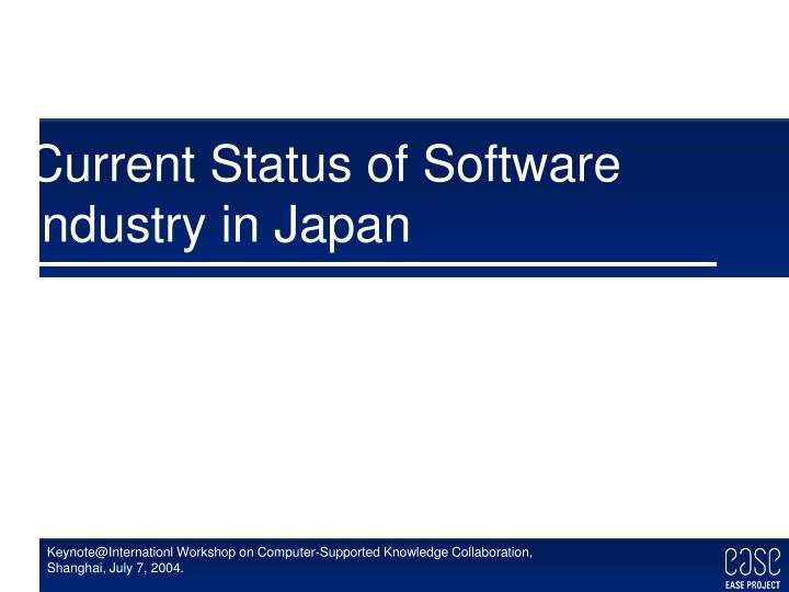 Current status of software industry in japan l.jpg