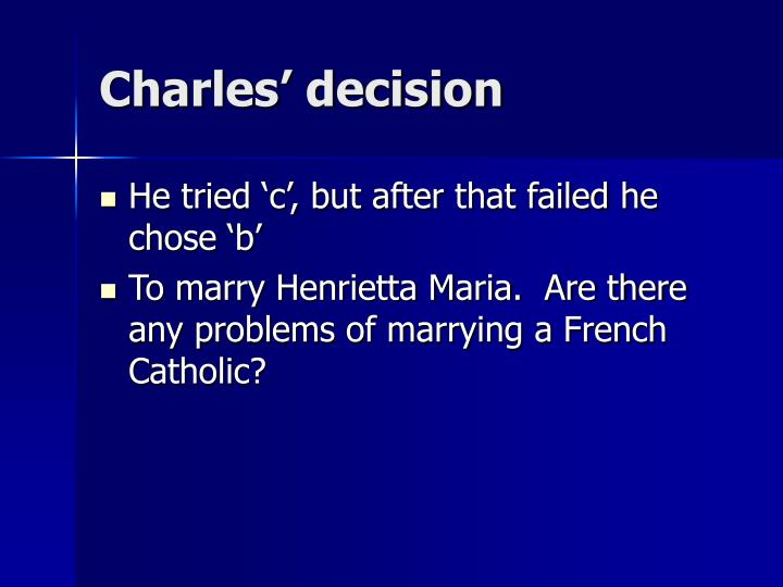 Charles' decision
