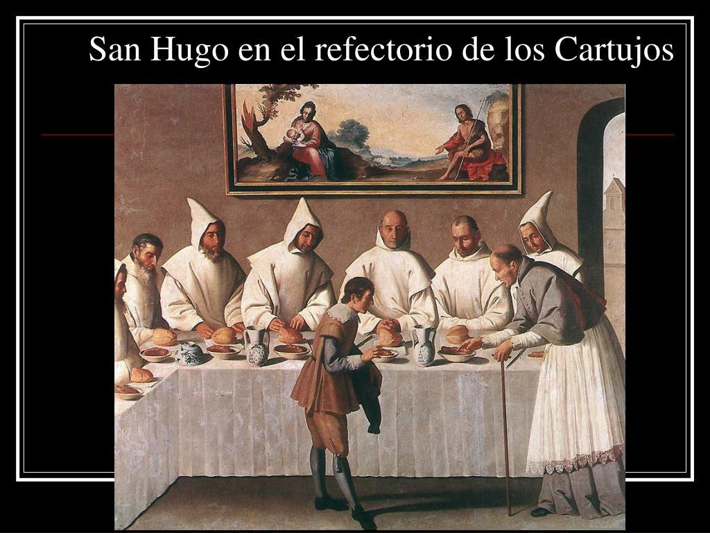San Hugo en el refectorio de los Cartujos