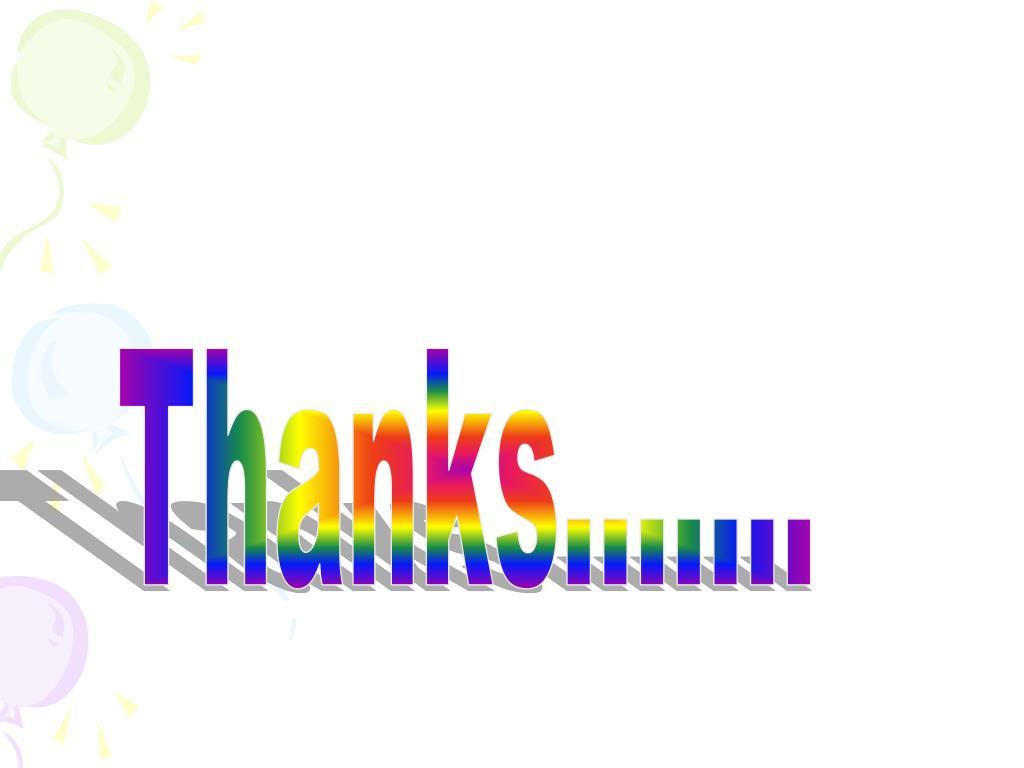 Thanks.......