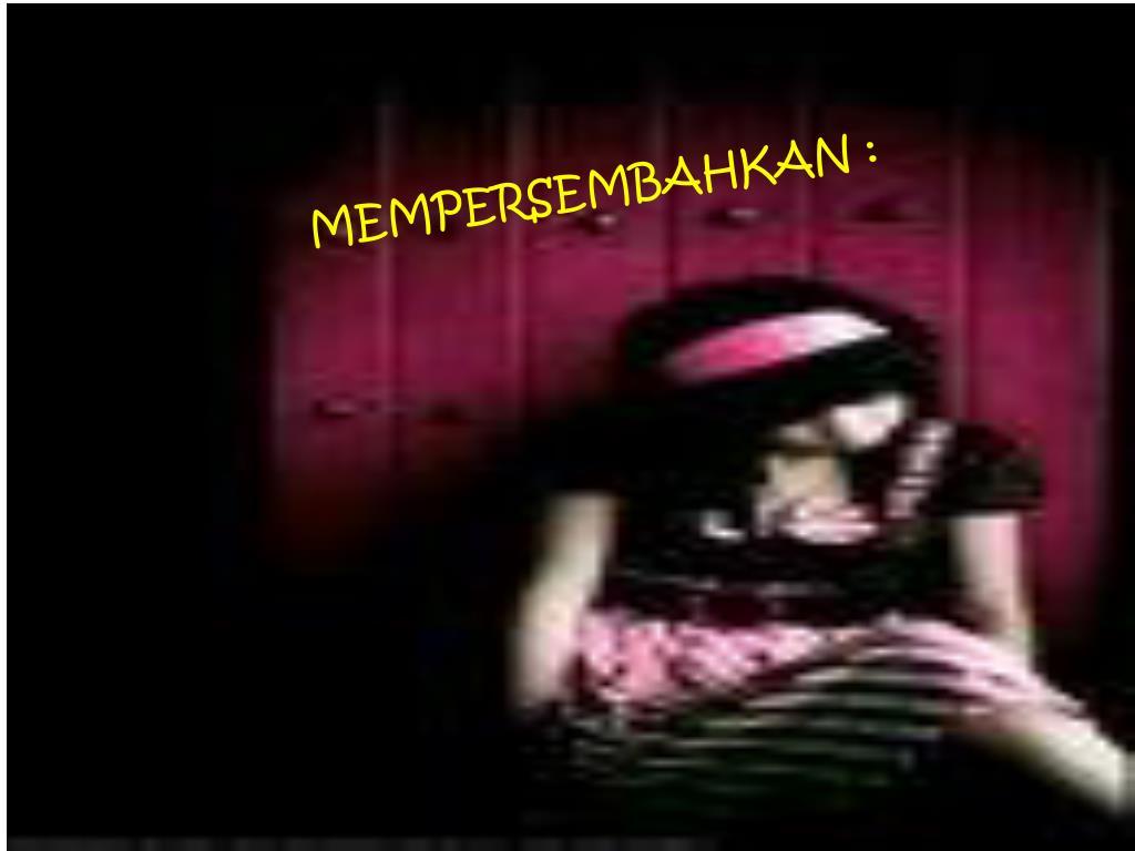 MEMPERSEMBAHKAN :