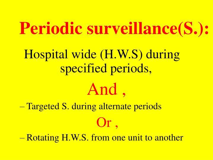 Periodic surveillance(S.):