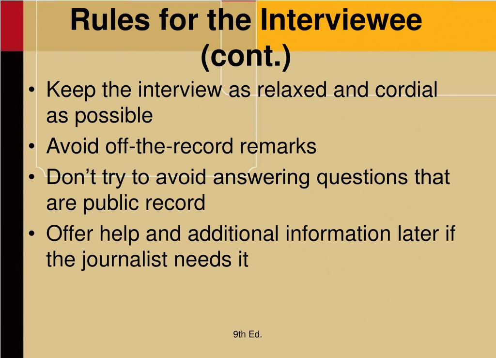 Rules for the Interviewee (cont.)