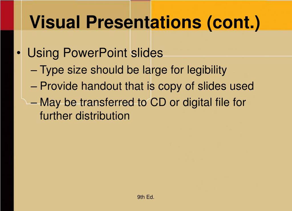 Visual Presentations (cont.)