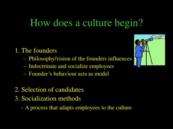 How does a culture begin?