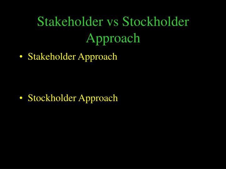 Stakeholder vs Stockholder Approach
