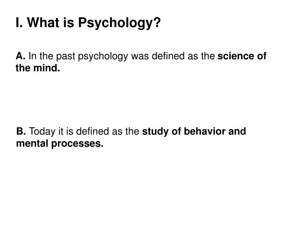 I. What is Psychology?