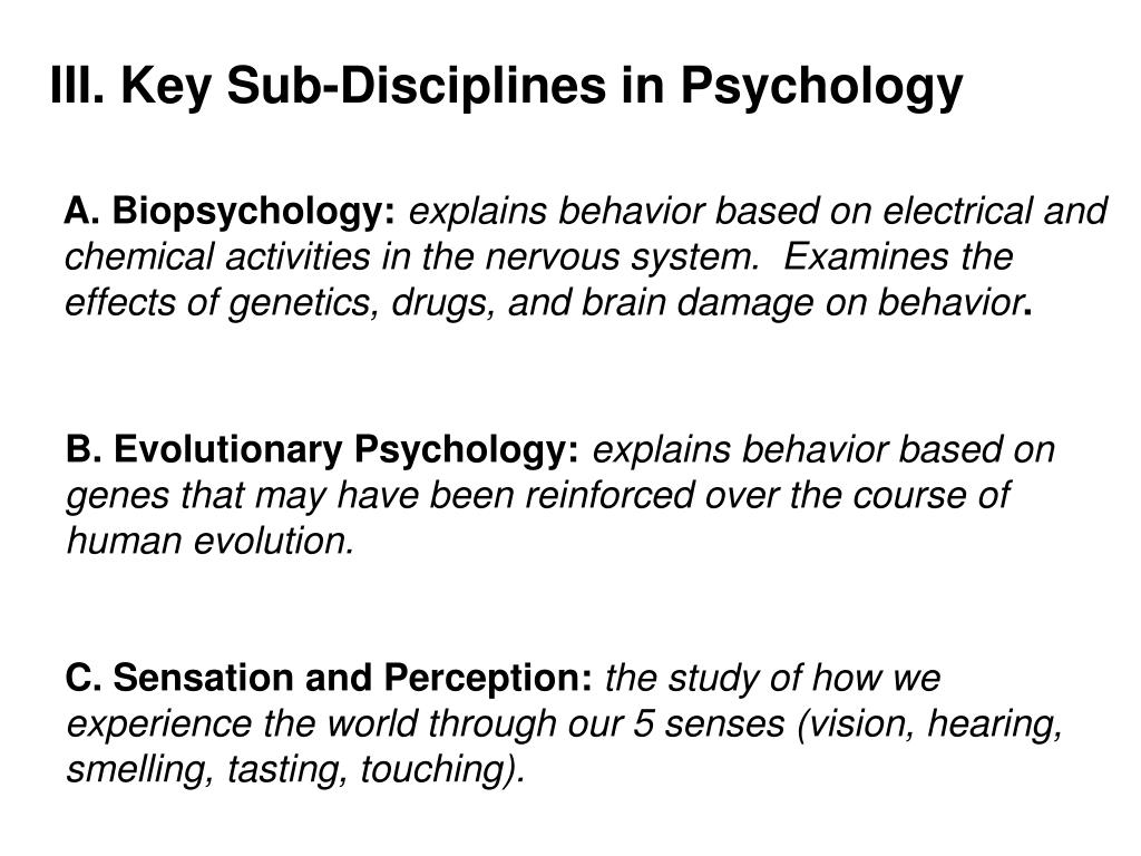 III. Key Sub-Disciplines in Psychology