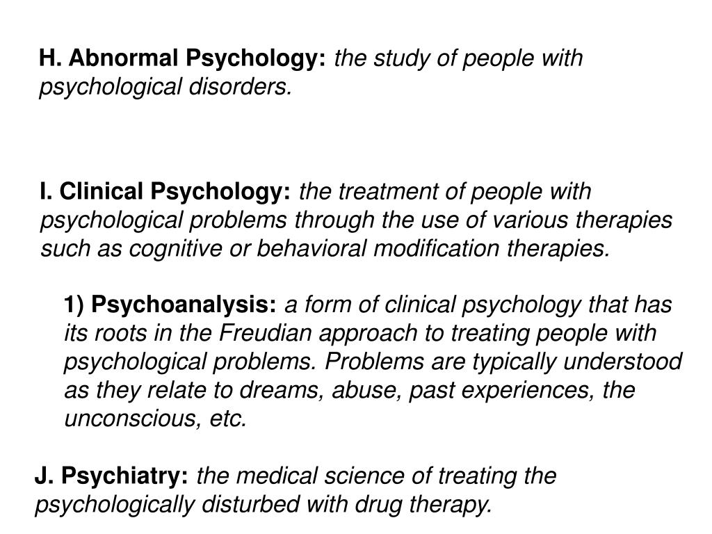 H. Abnormal Psychology:
