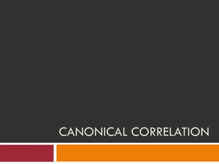 Canonical correlation l.jpg