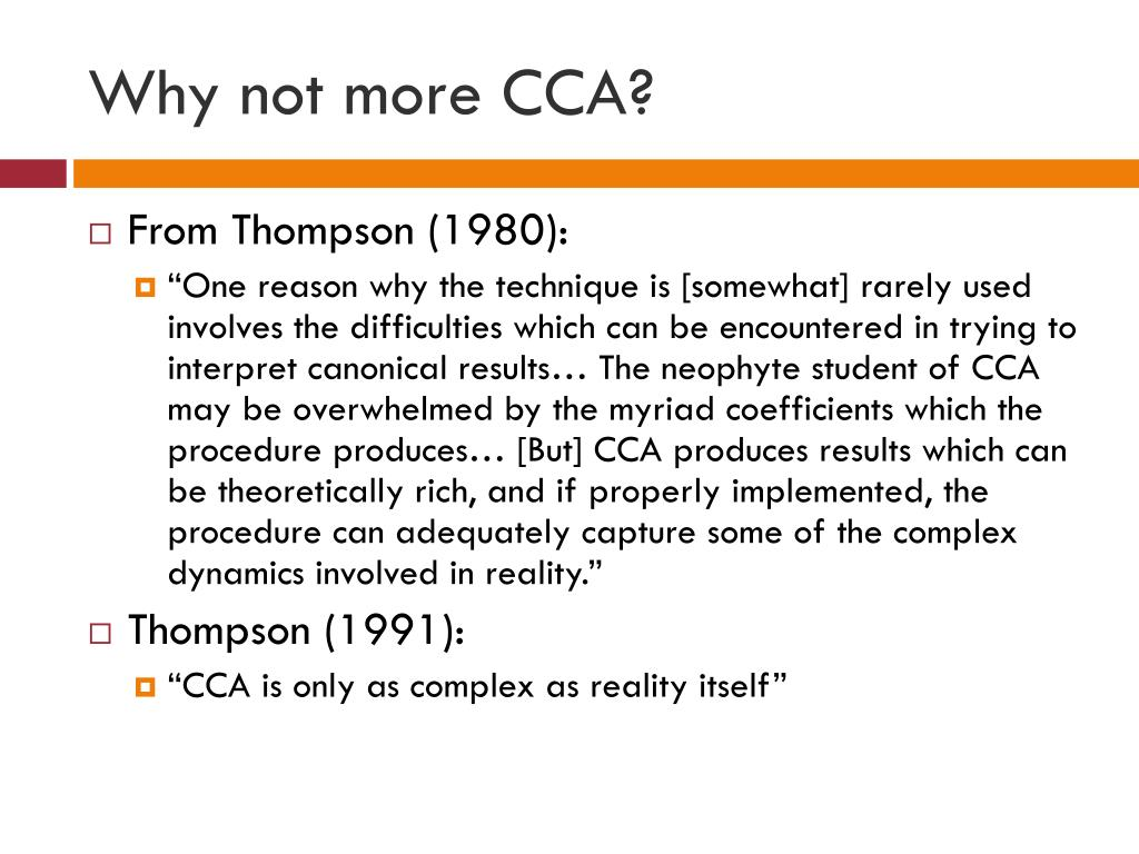 Why not more CCA?