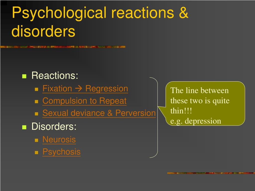 Psychological reactions & disorders