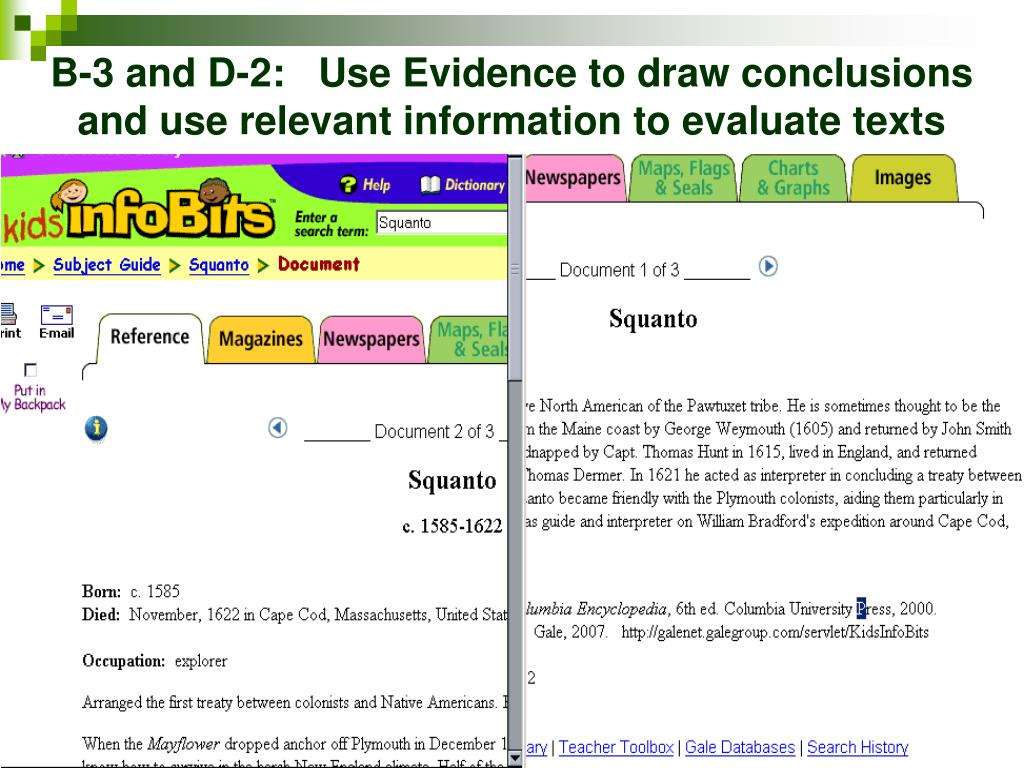 B-3 and D-2:   Use Evidence to draw conclusions   and use relevant information to evaluate texts