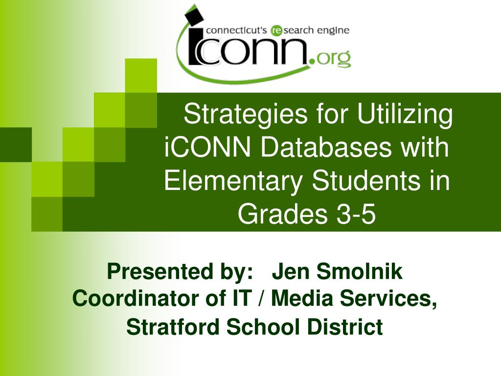 Strategies for Utilizing  iCONN Databases with Elementary Students in Grades 3-5