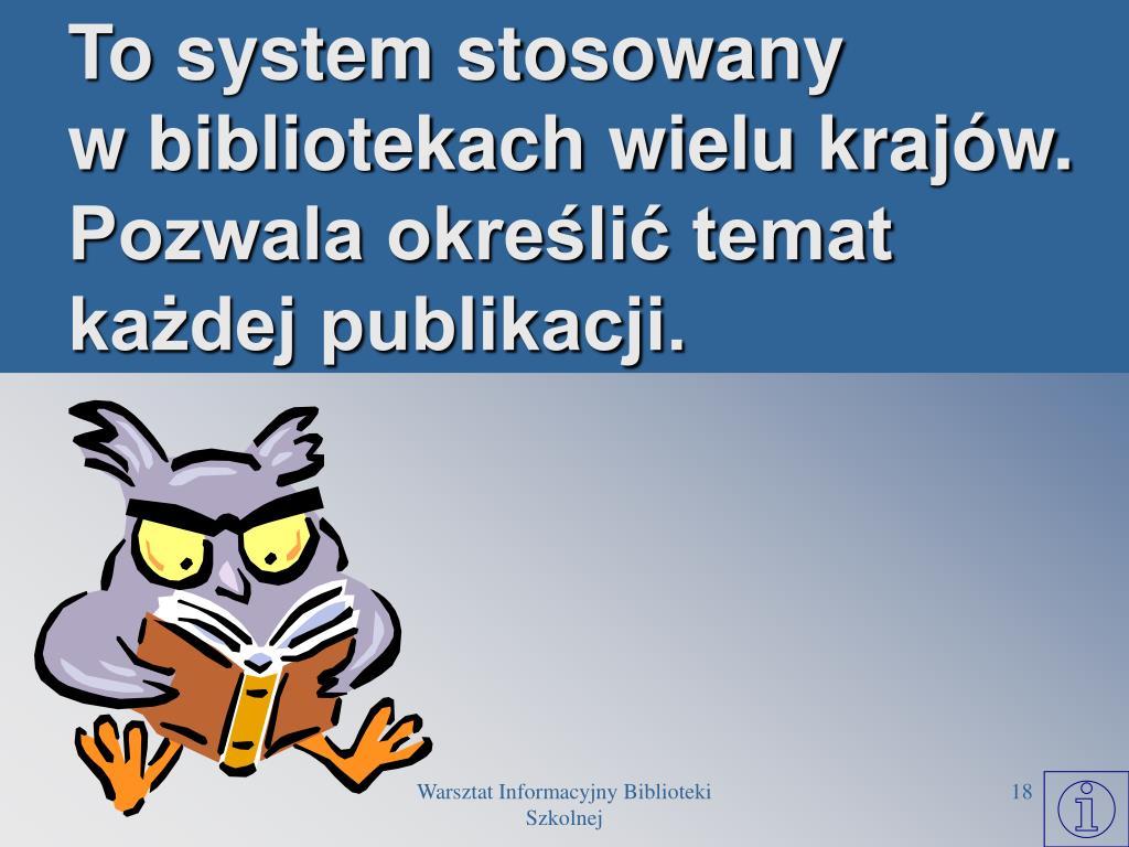 To system stosowany