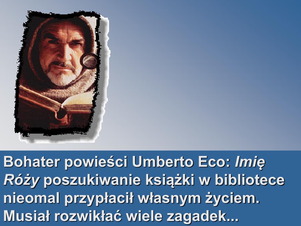 Bohater powieści Umberto Eco: