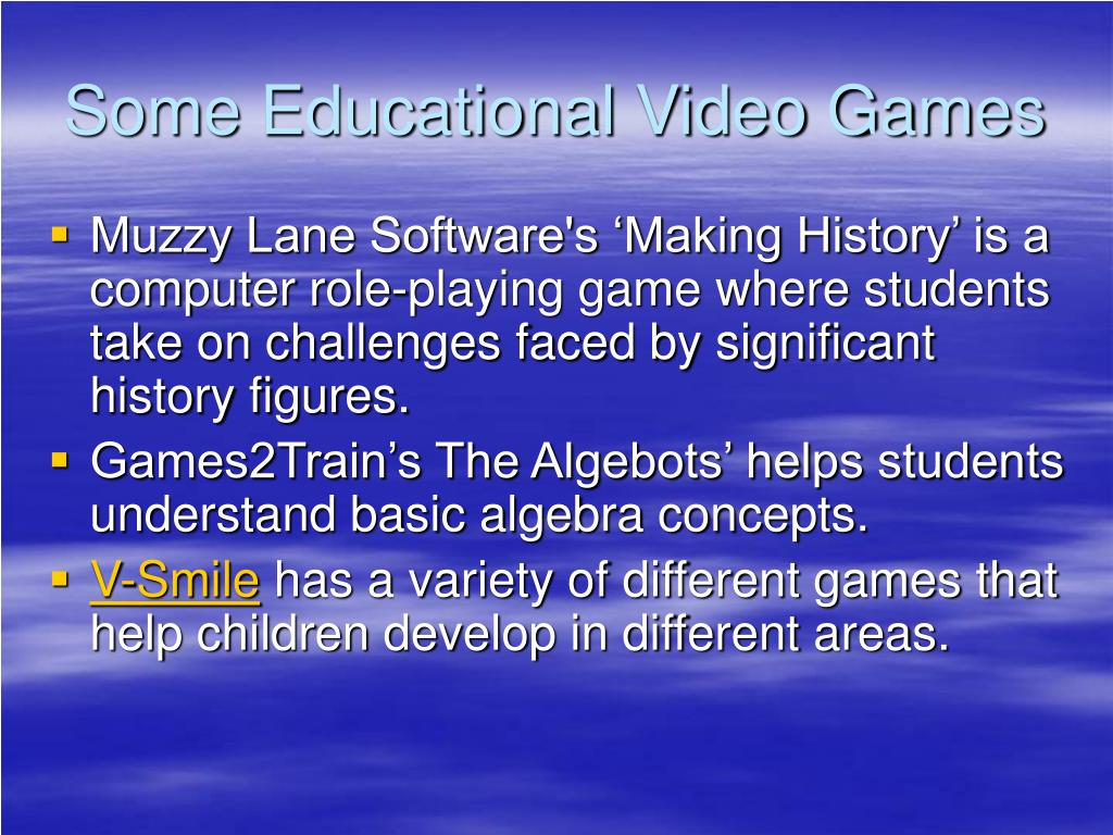 Some Educational Video Games
