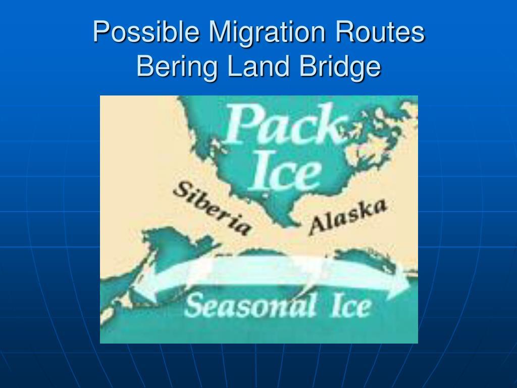 Possible Migration Routes