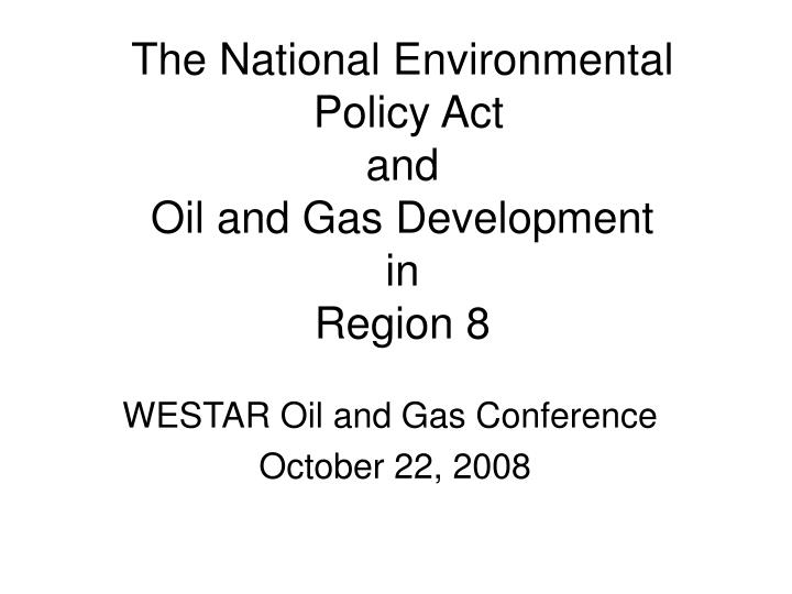 The national environmental policy act and oil and gas development in region 8 l.jpg