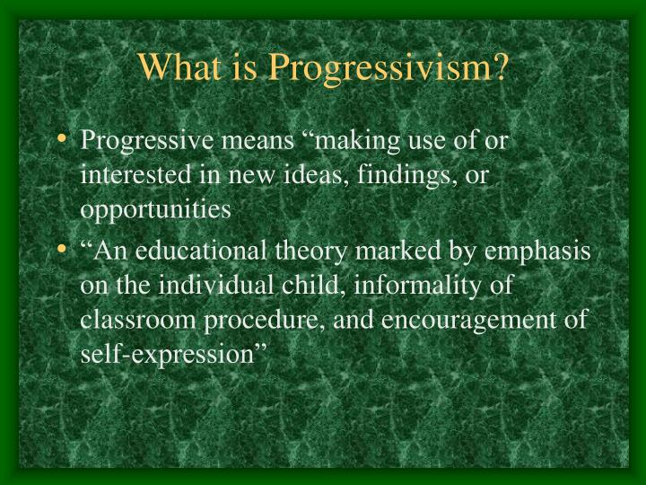 What is progressivism l.jpg